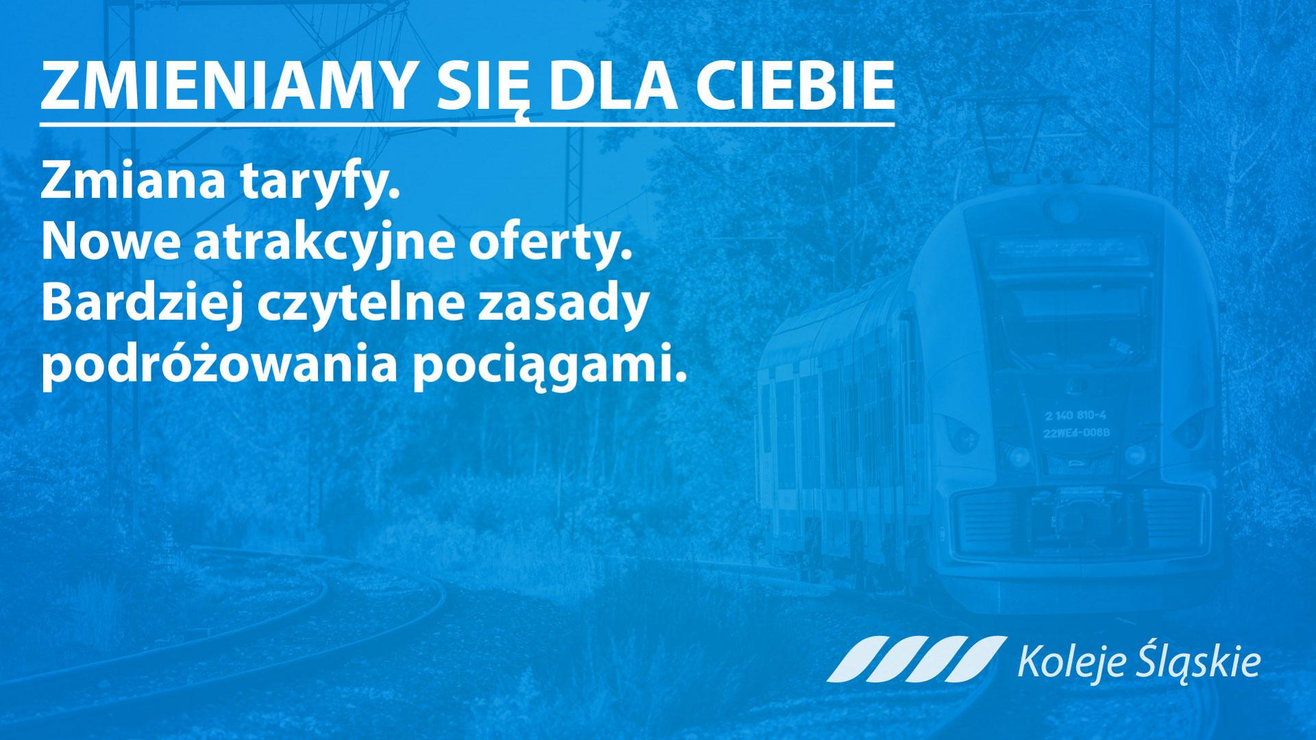 Koleje Śląskie. Zmieniamy się dla ciebie.
